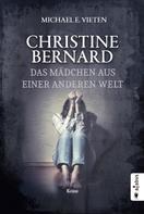 Vieten Michael E.: Christine Bernard. Das Mädchen aus einer anderen Welt