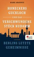 Diane Arapovic: Honeckers Guckloch und das verschwundene Stück Kudamm ★★★★