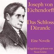 Joseph von Eichendorff: Das Schloss Dürande - Eine Novelle. Ungekürzt gelesen.