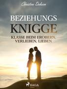 Christine Daborn: Beziehungs-Knigge - Klasse beim Erobern, Verlieben, Lieben