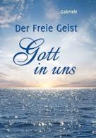 Gabriele: Der Freie Geist Gott in uns ★★★★★