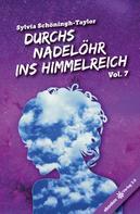 Sylvia Schöningh-Taylor: Durchs Nadelöhr ins Himmelreich Vol. 7
