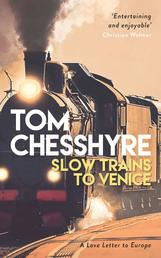 Slow Trains to Venice - A Love Letter to Europe