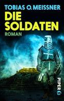 Tobias O. Meißner: Die Soldaten ★★★★
