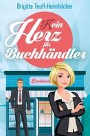 Brigitte Teufl-Heimhilcher: (K)ein Herz für Buchhändler