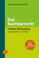 Annegret Pelka: Das Nachbarrecht in Baden-Württemberg