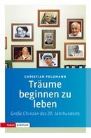 Christian Feldmann: Träume beginnen zu leben ★★★★★