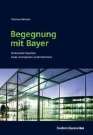 Thomas Reinert: Begegnung mit Bayer