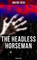 Mayne Reid: The Headless Horseman (Horror Classic)