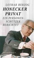 Lothar Herzog: Honecker privat ★★★
