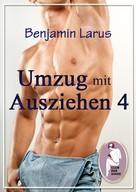 Benjamin Larus: Umzug mit Ausziehen (Teil 4) ★★★★