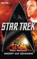 Peter Morwood: Star Trek: Angriff auf Dekkanar ★★★★★