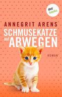 Annegrit Arens: Schmusekatze auf Abwegen