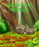 Sabine Sener: Fantastische Waldgeschichten