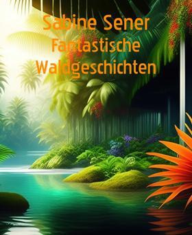 Fantastische Waldgeschichten