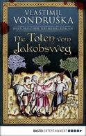 Vlastimil Vondruska: Die Toten vom Jakobsweg ★★★★