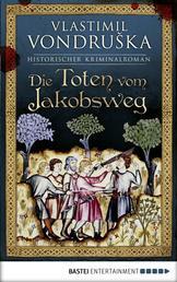 Die Toten vom Jakobsweg - Historischer Roman