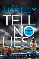 Lisa Hartley: Tell No Lies ★★★