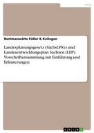 Rechtsanwälte Füßer & Kollegen: Landesplanungsgesetz (SächsLPlG) und Landesentwicklungsplan Sachsen (LEP). Vorschriftensammlung mit Einführung und Erläuterungen