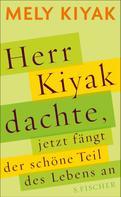 Mely Kiyak: Herr Kiyak dachte, jetzt fängt der schöne Teil des Lebens an ★★★★★