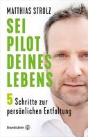 Matthias Strolz: Sei Pilot deines Lebens ★★★
