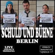 Schuld und Bühne, Folge 1: Tinder, Dates und Liebeskummer: Auch Künstler wollen kommen. - Live-Lesung mit Trinkspiel (Ungekürzt)