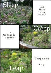 Sleep, Creep, Leap - The First Three Years of a Nebraska Garden