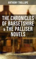 Anthony Trollope: THE CHRONICLES OF BARSETSHIRE & THE PALLISER NOVELS