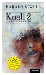 Knall 2 - Ein Richter-Krimi