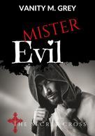 Vanity M. Grey: Mister Evil