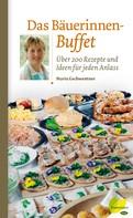 Maria Gschwentner: Das Bäuerinnen-Buffet ★★★★