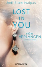 Lost in you. Süßes Verlangen - Die Lost-Saga 2 - Erotischer Roman