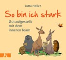 Jutta Heller: So bin ich stark ★★★★