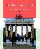 Rebecca Haertel: Berlin kostenlos ★★★