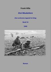 Drei Musketiere - Eine verlorene Jugend im Krieg, Band 14