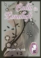 Maren Frank: Calla in Landluft ★★★★