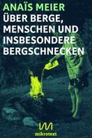 Anaïs Meier: Über Berge, Menschen und insbesondere Bergschnecken