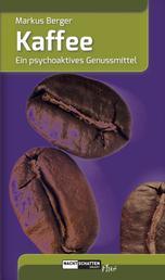 Kaffee - Ein psychoaktives Genussmittel