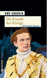 Die Stunde des Königs - Historischer Kriminalroman