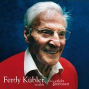Ferdy Kübler erzählt