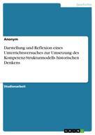 : Darstellung und Reflexion eines Unterrichtsversuches zur Umsetzung des Kompetenz-Strukturmodells historischen Denkens