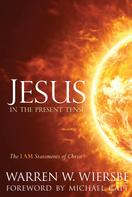Warren W. Wiersbe: Jesus in the Present Tense