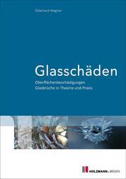 """E-Book """"Glasschäden"""" - Oberflächenbeschädigungen Glasbrüche in Theorie und Praxis"""