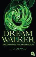 James Oswald: Dreamwalker - Das Geheimnis des Magierordens ★★★★