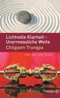 Chögyam Trungpa: Lichtvolle Klarheit - Unermessliche Weite ★★★★★