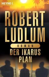 Der Ikarus-Plan - Roman