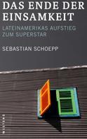 Sebastian Schoepp: Das Ende der Einsamkeit