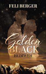 Golden Black: Heimweh