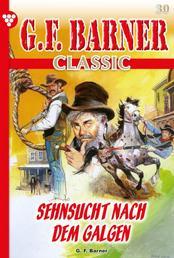 G.F. Barner Classic 30 – Western - Sehnsucht nach dem Galgen