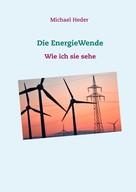 Michael Heder: Die EnergieWende